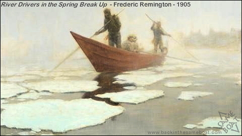 River Drivers in the Spring Breakup - Frederic Remington - 1905 - Image on Backinthesameboat.com